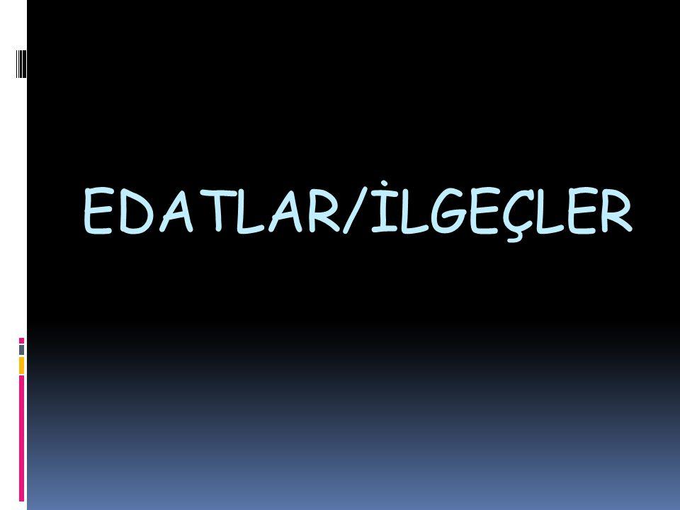 EDATLAR/İLGEÇLER