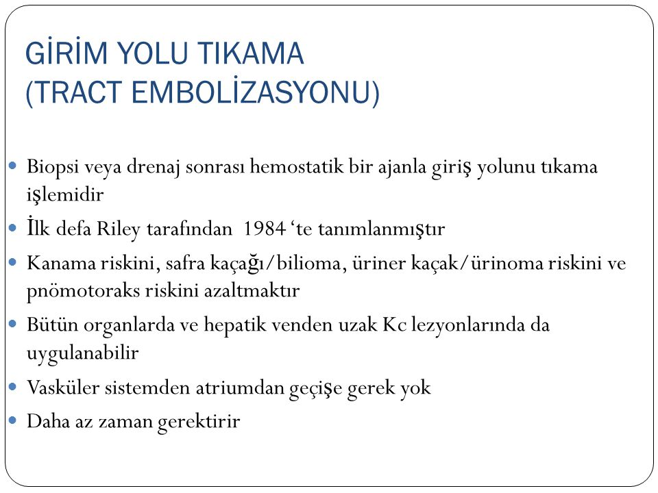 GİRİM YOLU TIKAMA (TRACT EMBOLİZASYONU)