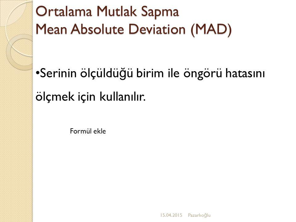 Ortalama Mutlak Sapma Mean Absolute Deviation (MAD)