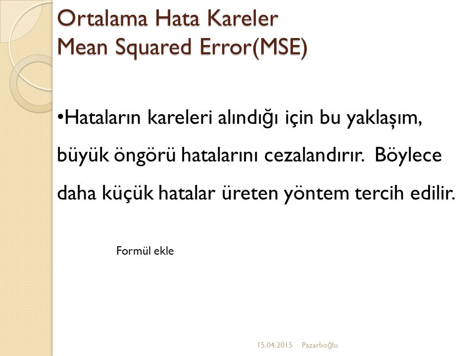 Ortalama Hata Kareler Mean Squared Error(MSE)