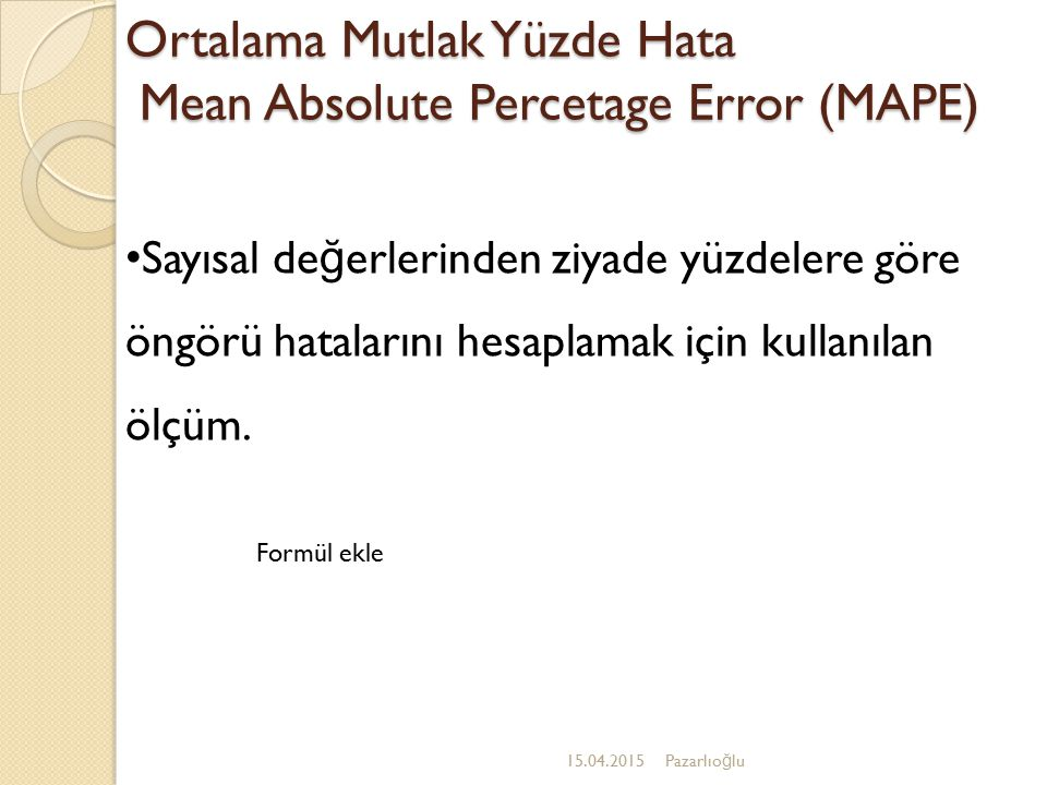 Ortalama Mutlak Yüzde Hata Mean Absolute Percetage Error (MAPE)