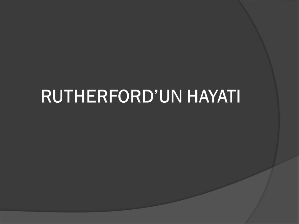 RUTHERFORD'UN HAYATI