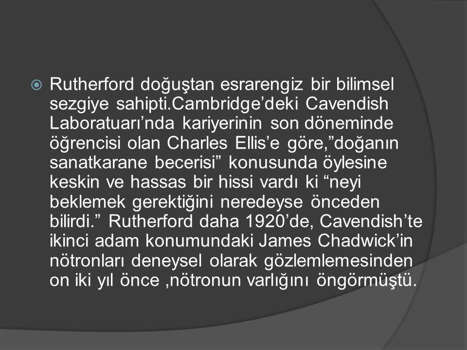Rutherford doğuştan esrarengiz bir bilimsel sezgiye sahipti