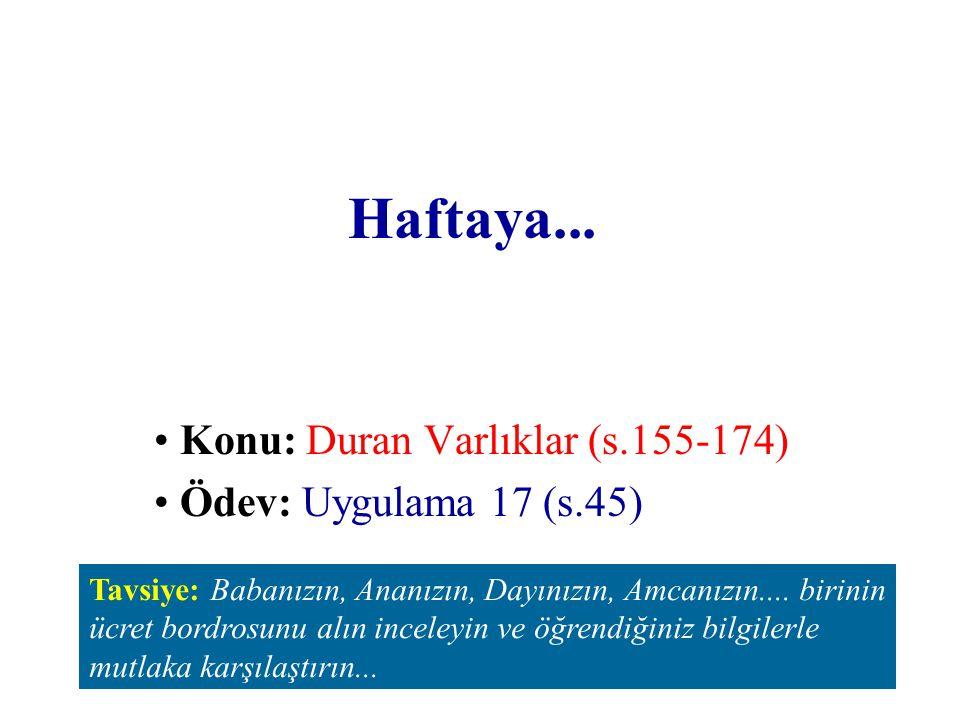 Konu: Duran Varlıklar (s.155-174) Ödev: Uygulama 17 (s.45)