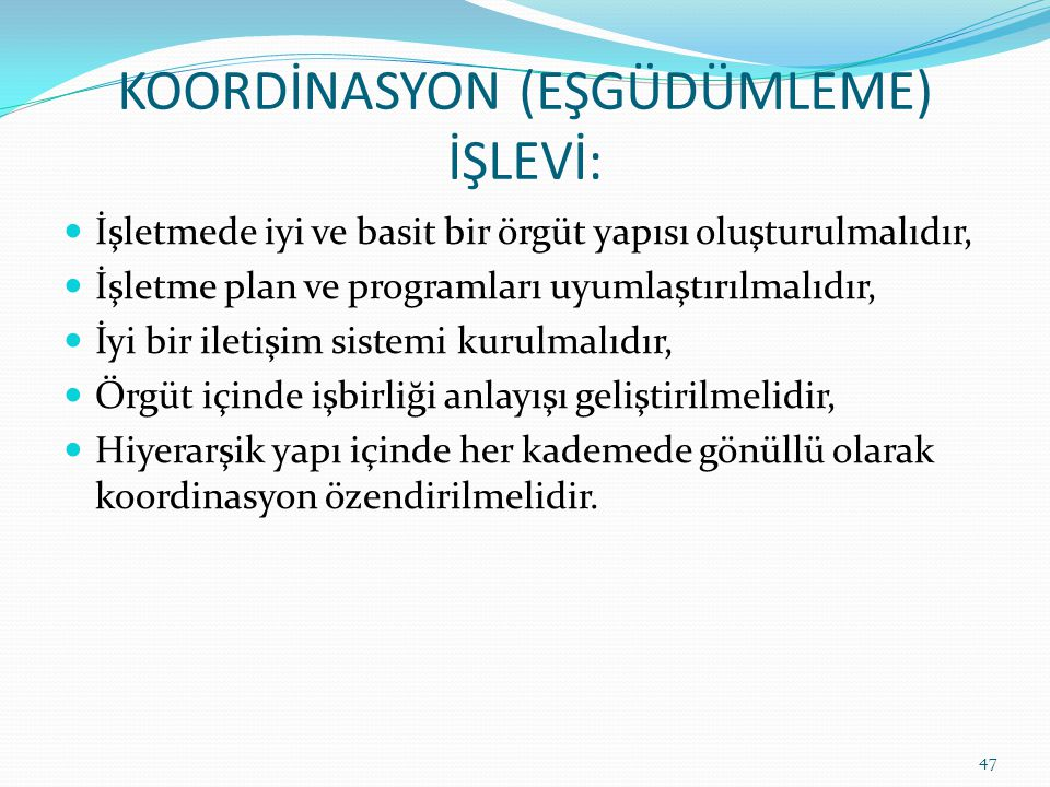 KOORDİNASYON (EŞGÜDÜMLEME) İŞLEVİ:
