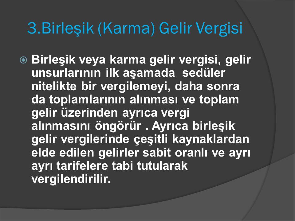 3.Birleşik (Karma) Gelir Vergisi