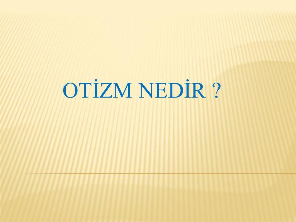 OTİZM NEDİR Edirne 2003