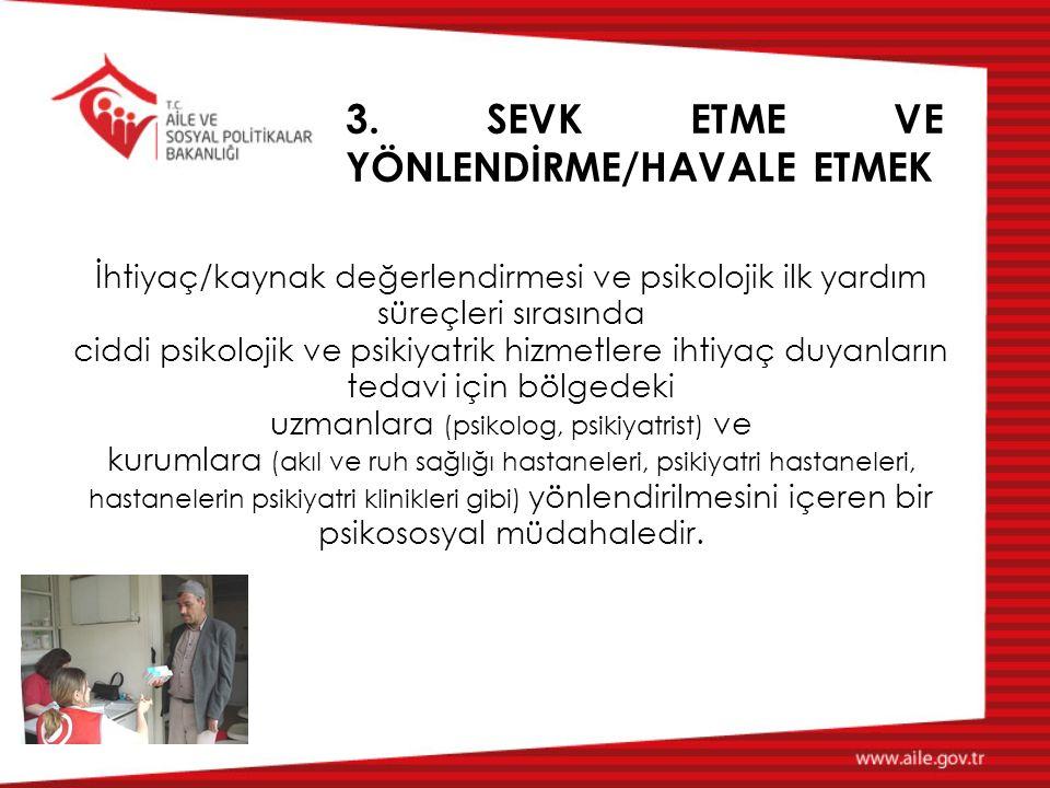 3. SEVK ETME VE YÖNLENDİRME/HAVALE ETMEK