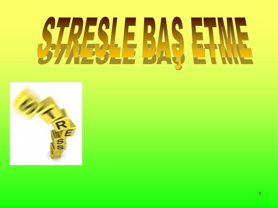 STRESLE BAŞ ETME