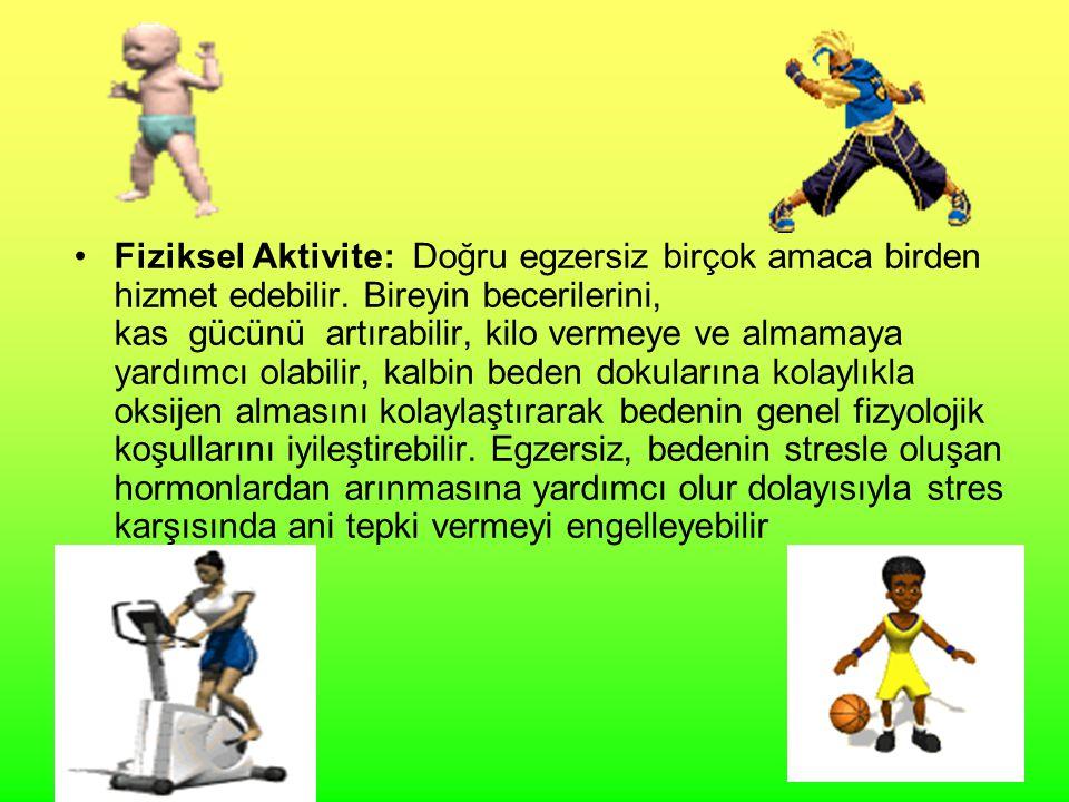 Fiziksel Aktivite: Doğru egzersiz birçok amaca birden hizmet edebilir