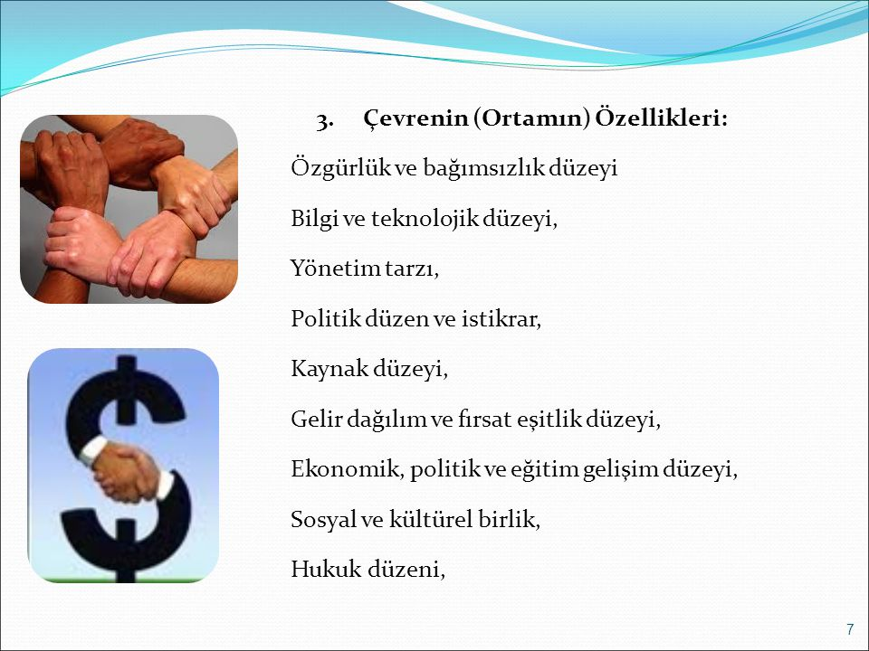 3. Çevrenin (Ortamın) Özellikleri:
