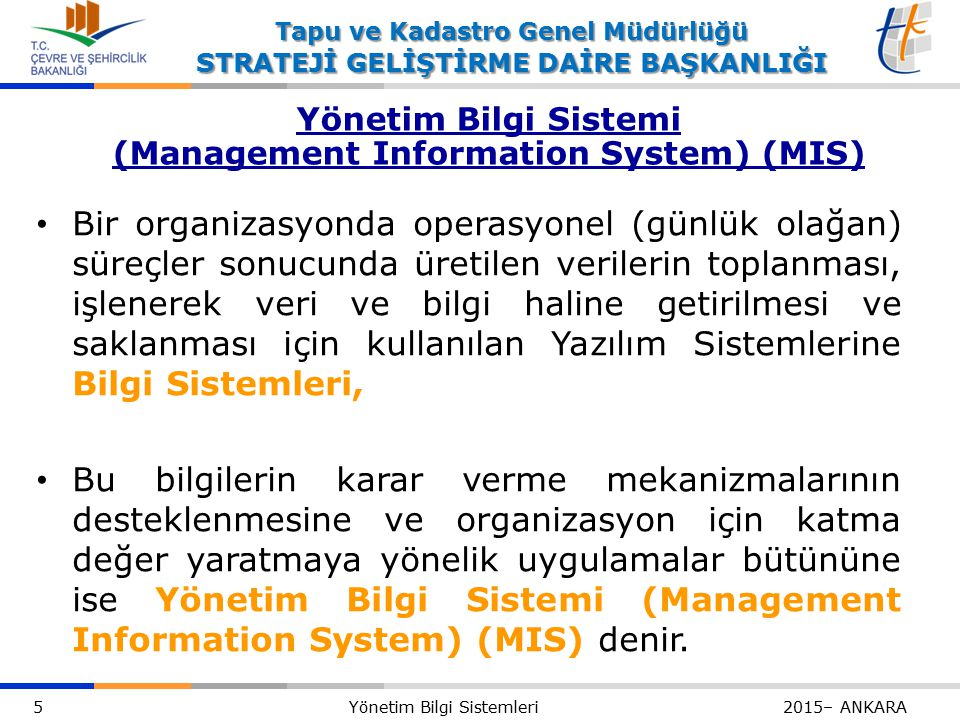 Yönetim Bilgi Sistemi (Management Information System) (MIS)
