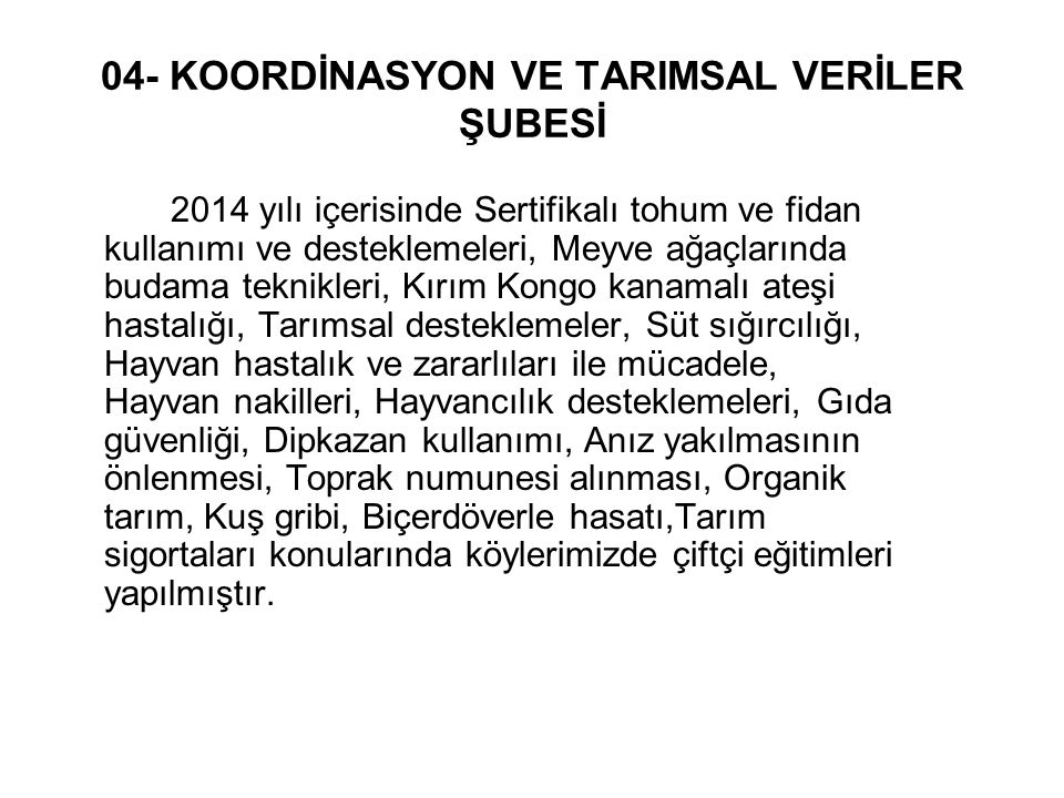 04- KOORDİNASYON VE TARIMSAL VERİLER ŞUBESİ