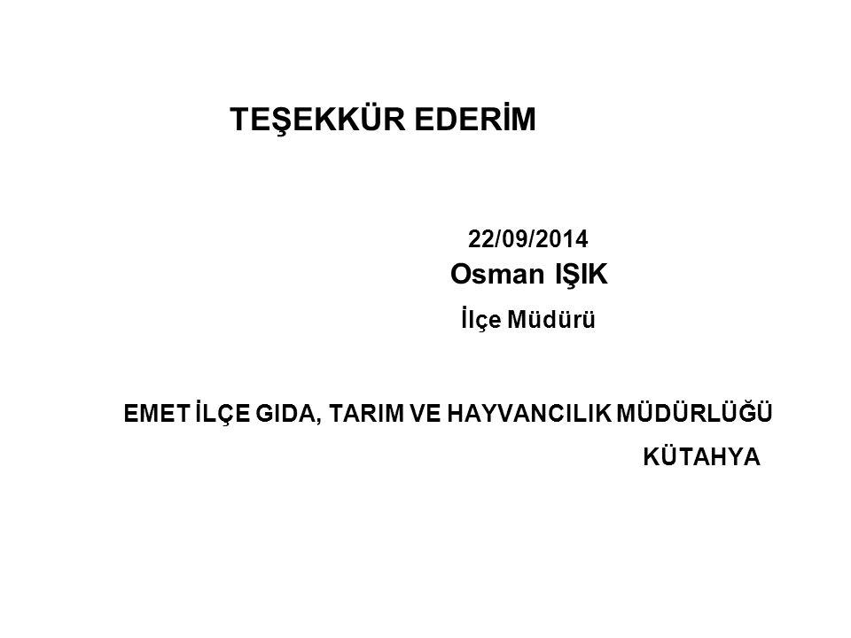 TEŞEKKÜR EDERİM Osman IŞIK 22/09/2014 İlçe Müdürü