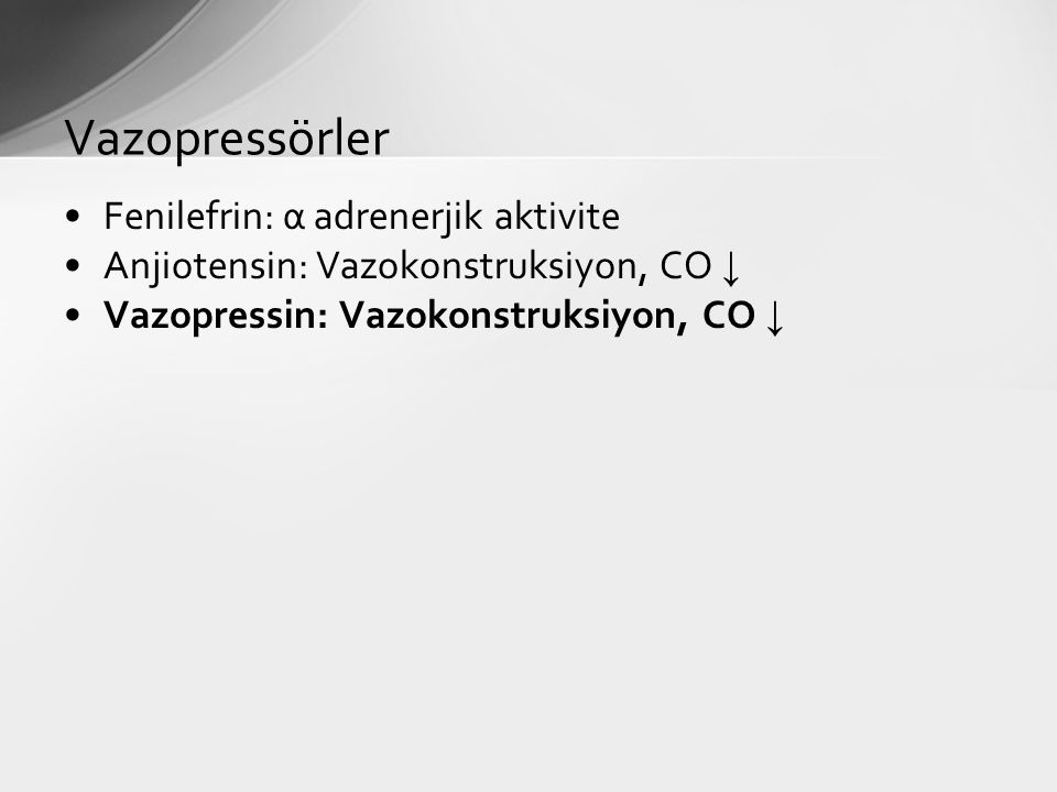 Vazopressörler Fenilefrin: α adrenerjik aktivite
