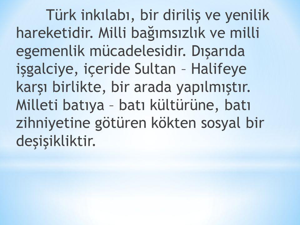 Türk inkılabı, bir diriliş ve yenilik hareketidir