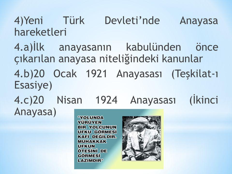 4)Yeni Türk Devleti'nde Anayasa hareketleri 4