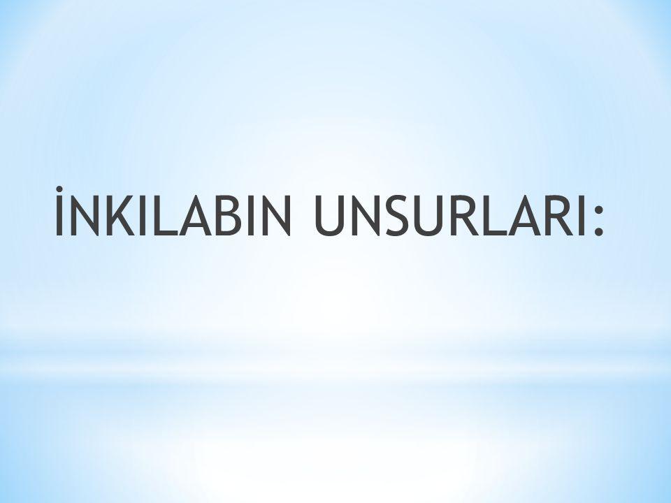 İNKILABIN UNSURLARI: