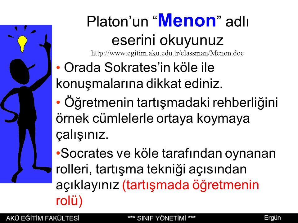 Platon'un Menon adlı eserini okuyunuz http://www. egitim. aku. edu