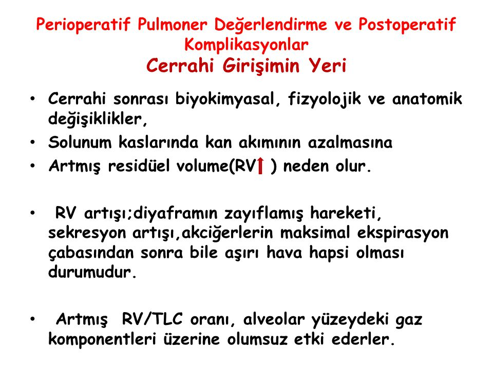 Perioperatif Pulmoner Değerlendirme ve Postoperatif Komplikasyonlar Cerrahi Girişimin Yeri