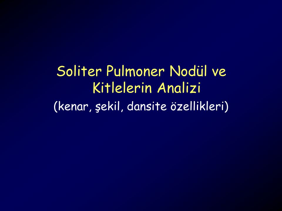 Soliter Pulmoner Nodül ve Kitlelerin Analizi