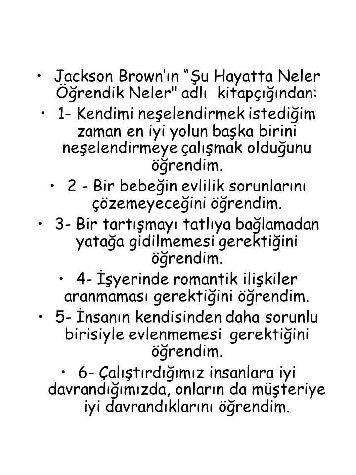 Jackson Brown'ın Şu Hayatta Neler Öğrendik Neler adlı kitapçığından: