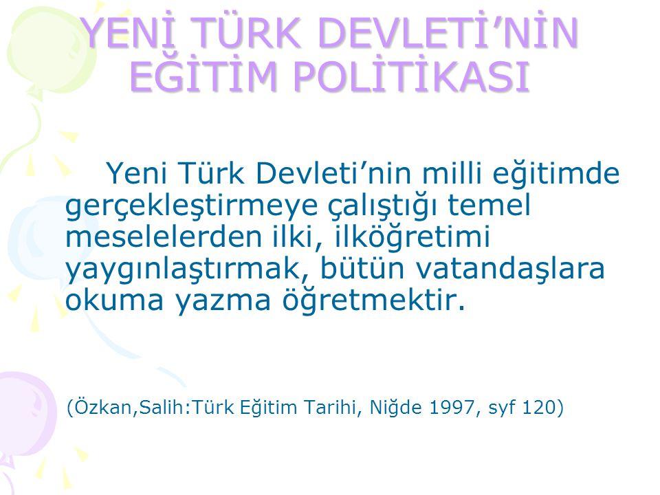 YENİ TÜRK DEVLETİ'NİN EĞİTİM POLİTİKASI