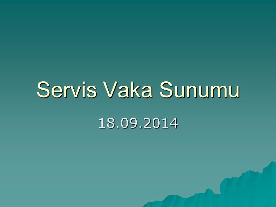 Servis Vaka Sunumu 18.09.2014