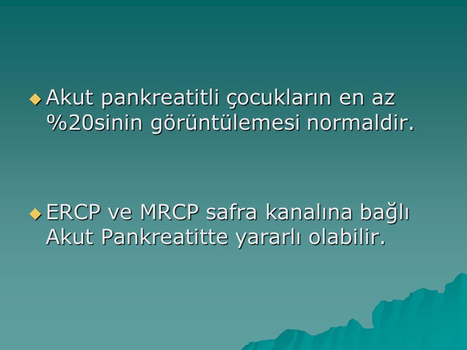 Akut pankreatitli çocukların en az %20sinin görüntülemesi normaldir.