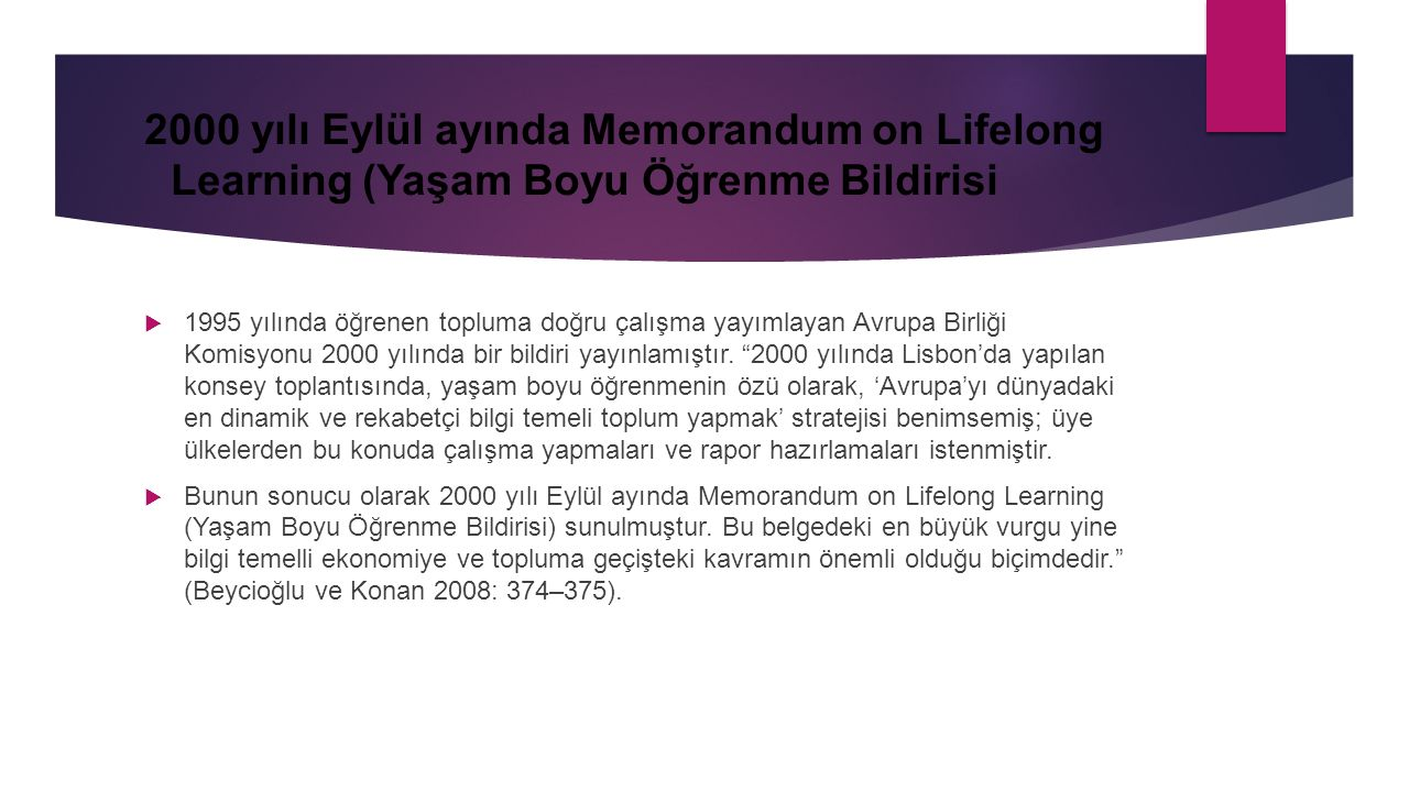 2000 yılı Eylül ayında Memorandum on Lifelong Learning (Yaşam Boyu Öğrenme Bildirisi