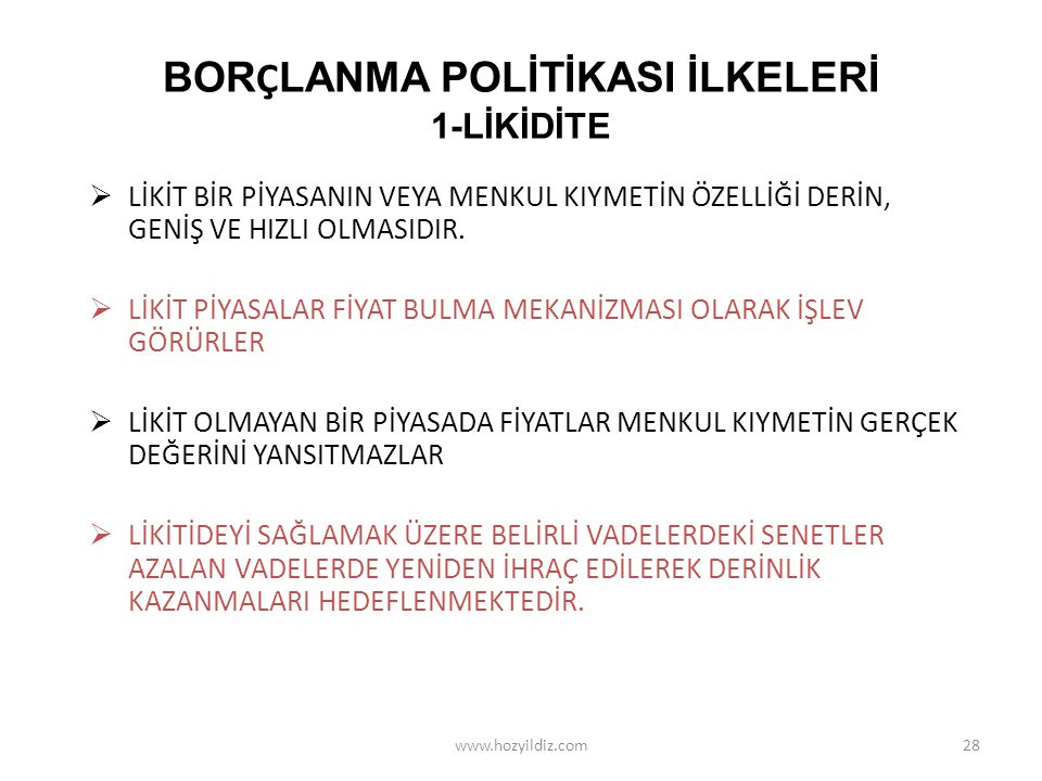 BORÇLANMA POLİTİKASI İLKELERİ 1-LİKİDİTE