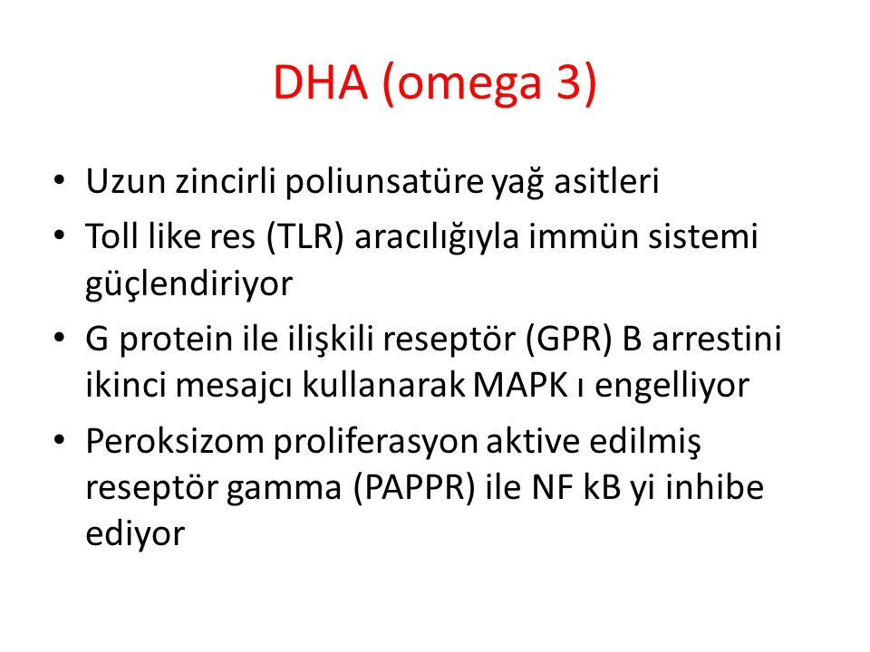 DHA (omega 3) Uzun zincirli poliunsatüre yağ asitleri