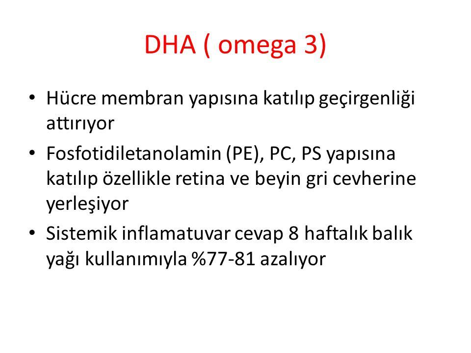 DHA ( omega 3) Hücre membran yapısına katılıp geçirgenliği attırıyor