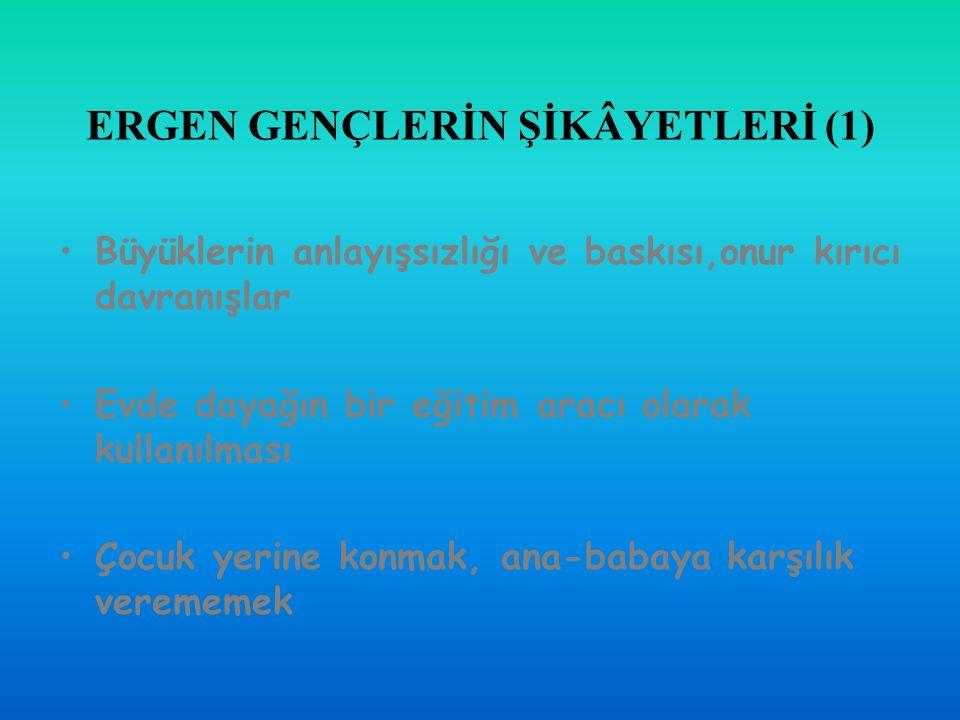 ERGEN GENÇLERİN ŞİKÂYETLERİ (1)