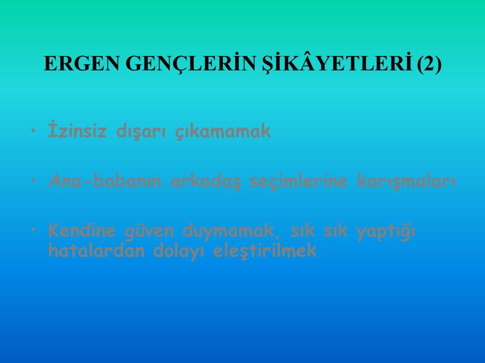 ERGEN GENÇLERİN ŞİKÂYETLERİ (2)