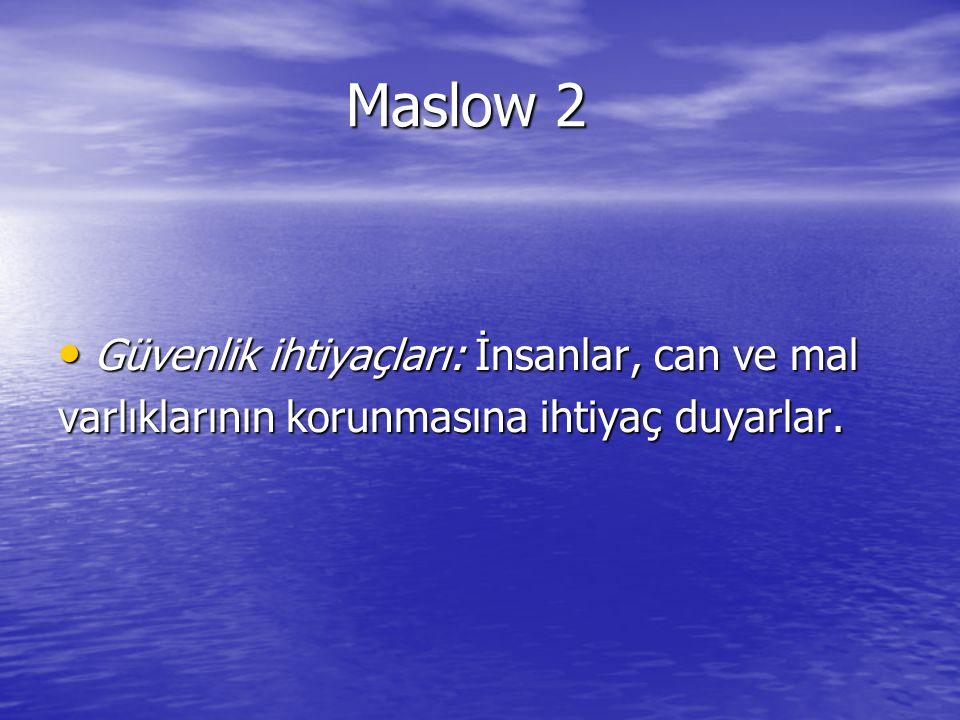 Maslow 2 Güvenlik ihtiyaçları: İnsanlar, can ve mal