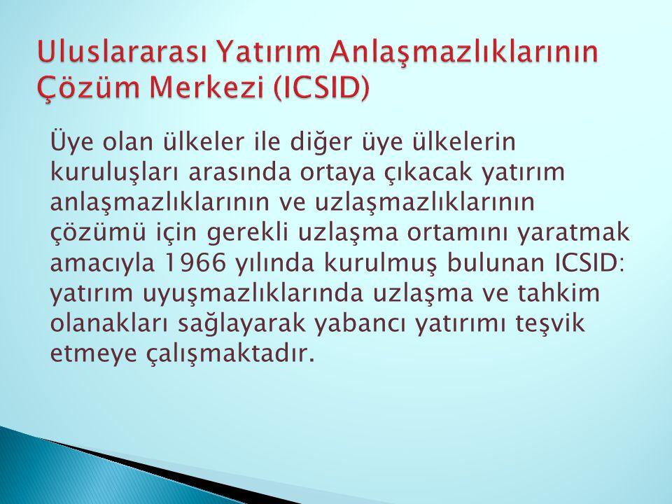 Uluslararası Yatırım Anlaşmazlıklarının Çözüm Merkezi (ICSID)
