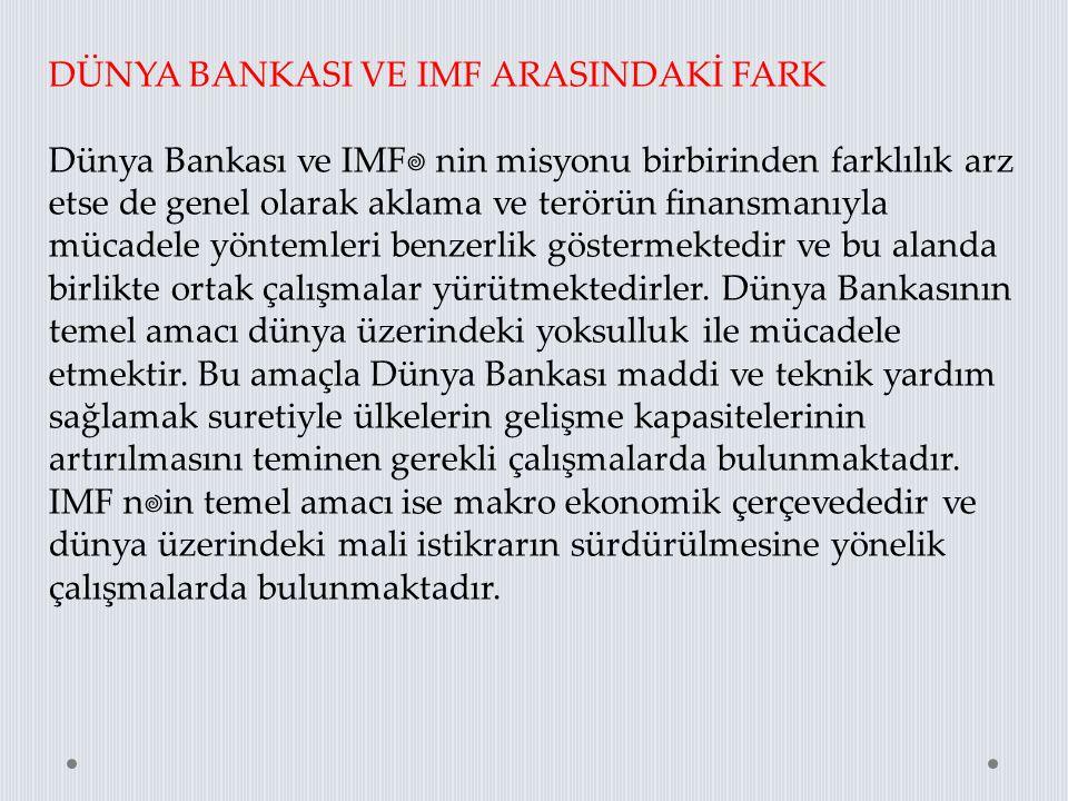 DÜNYA BANKASI VE IMF ARASINDAKİ FARK