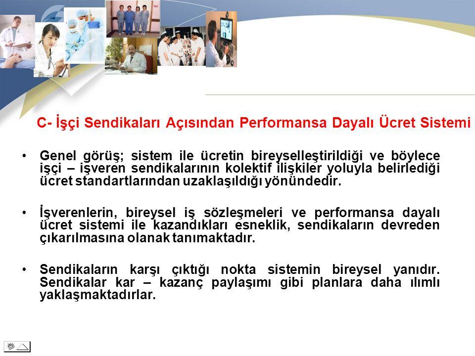 C- İşçi Sendikaları Açısından Performansa Dayalı Ücret Sistemi