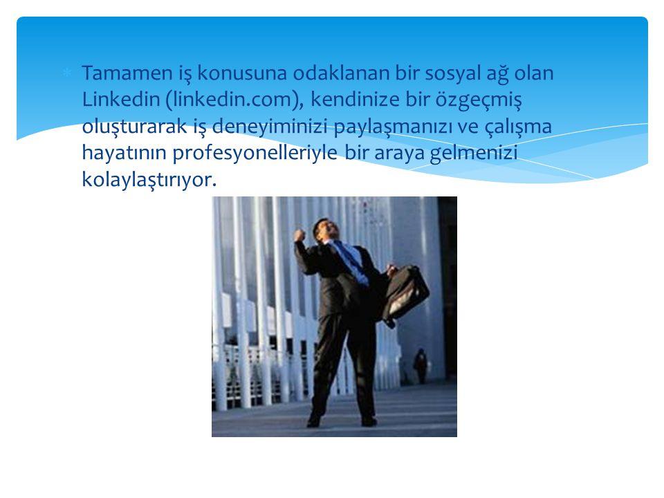 Tamamen iş konusuna odaklanan bir sosyal ağ olan Linkedin (linkedin