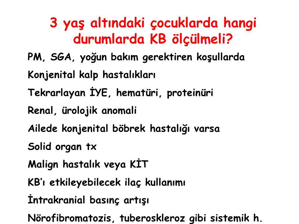 3 yaş altındaki çocuklarda hangi durumlarda KB ölçülmeli