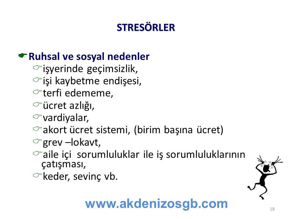 www.akdenizosgb.com STRESÖRLER Ruhsal ve sosyal nedenler