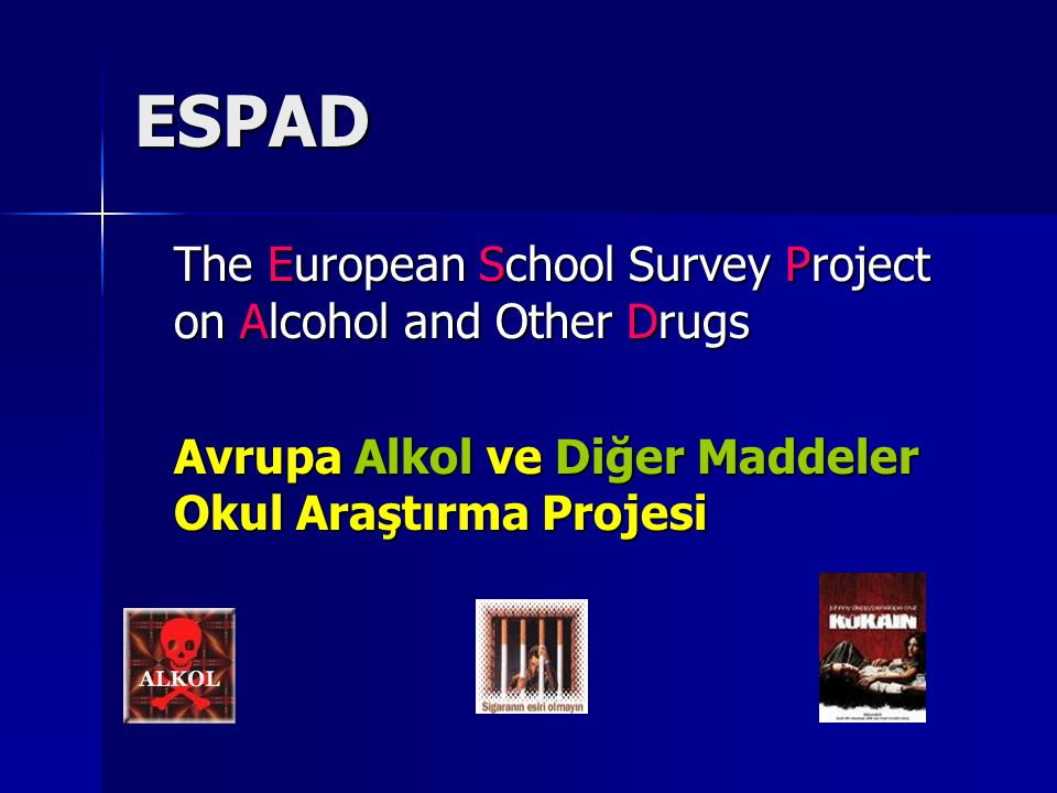 ESPAD The European School Survey Project on Alcohol and Other Drugs