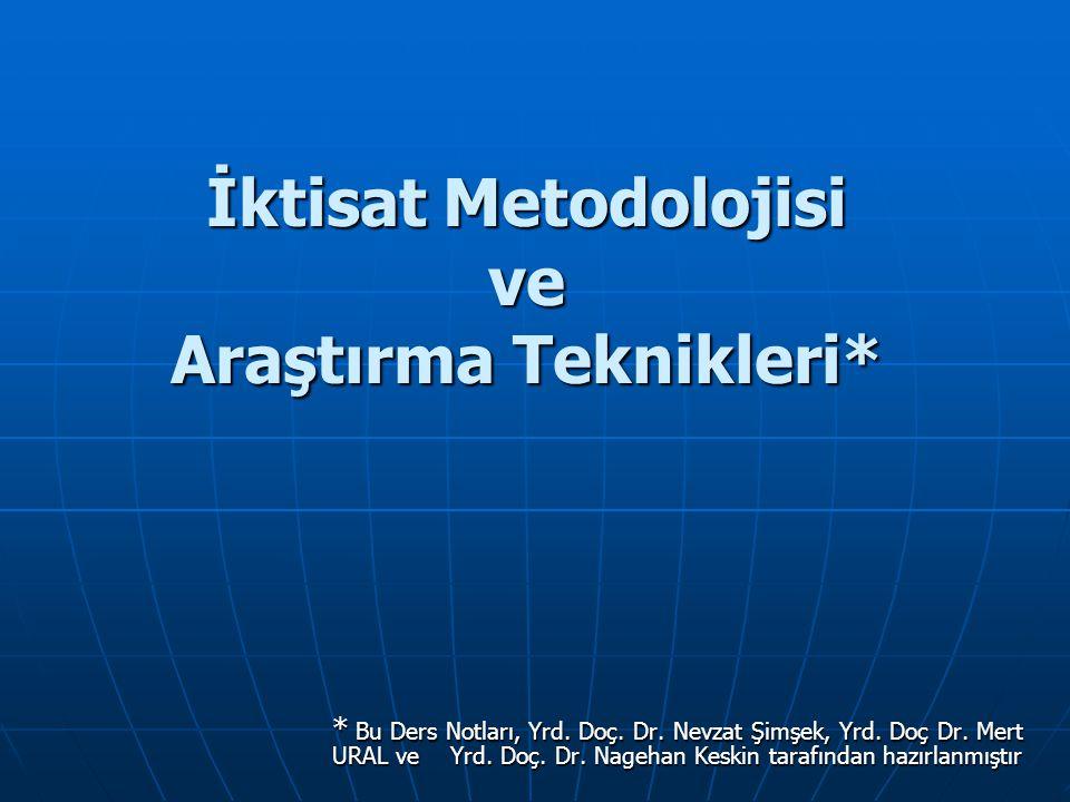 İktisat Metodolojisi ve Araştırma Teknikleri*