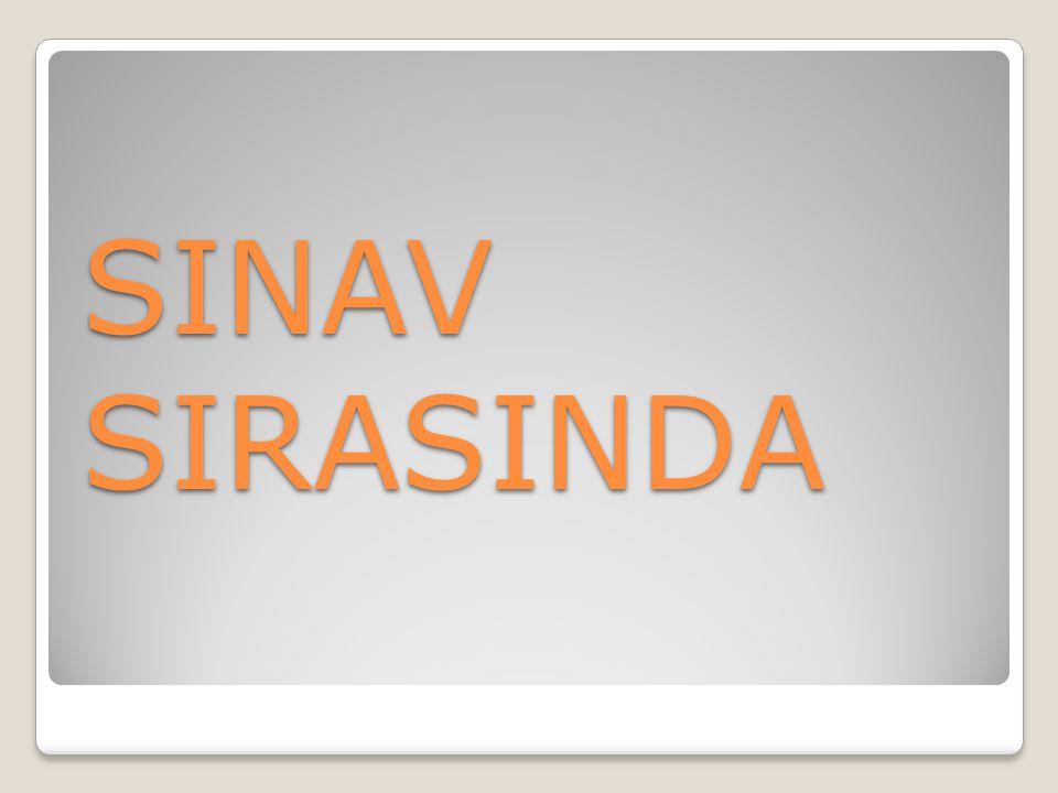 SINAV SIRASINDA