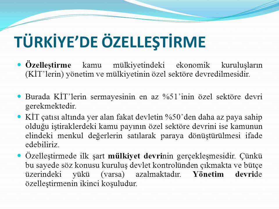TÜRKİYE'DE ÖZELLEŞTİRME