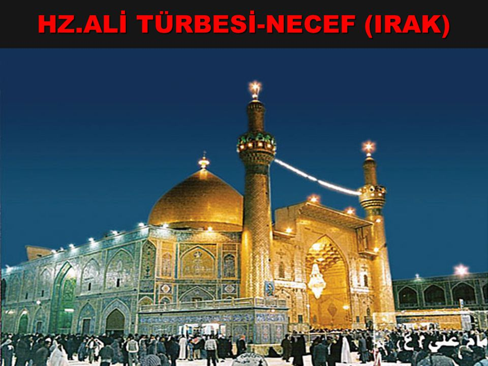 HZ.ALİ TÜRBESİ-NECEF (IRAK)