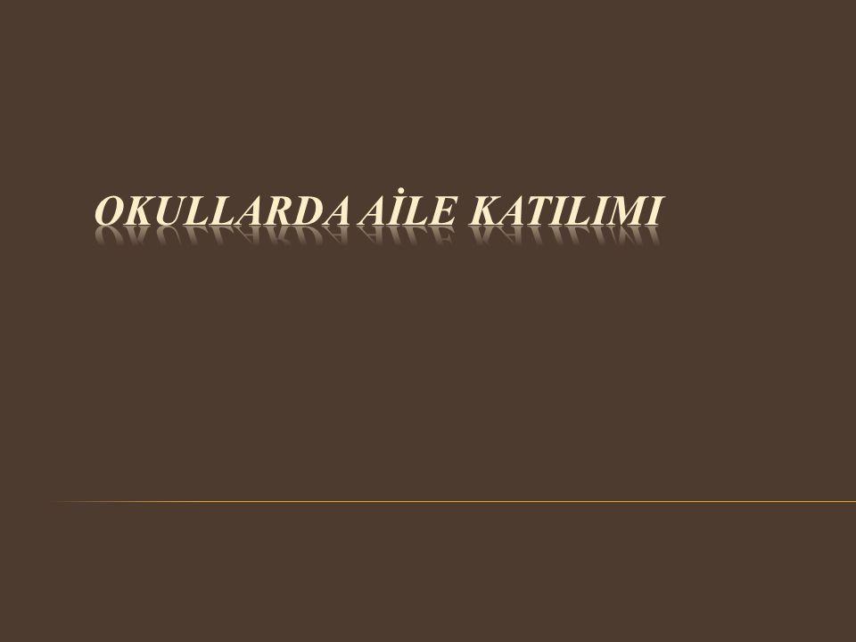 OKULLARDA AİLE KATILIMI