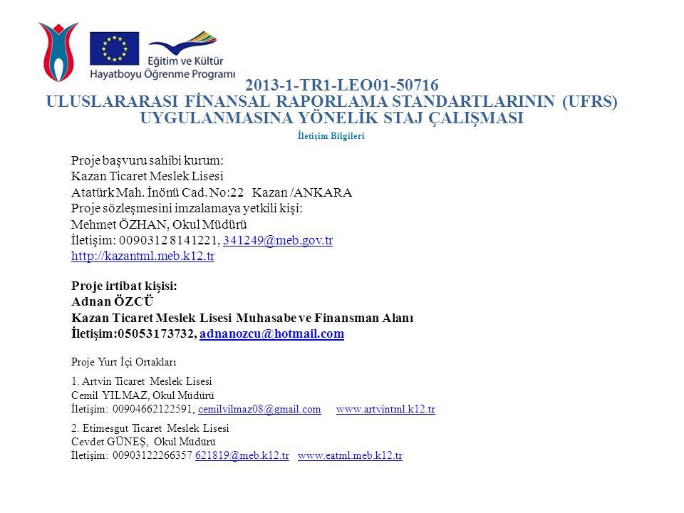 2013-1-TR1-LEO01-50716 ULUSLARARASI FİNANSAL RAPORLAMA STANDARTLARININ (UFRS) UYGULANMASINA YÖNELİK STAJ ÇALIŞMASI.