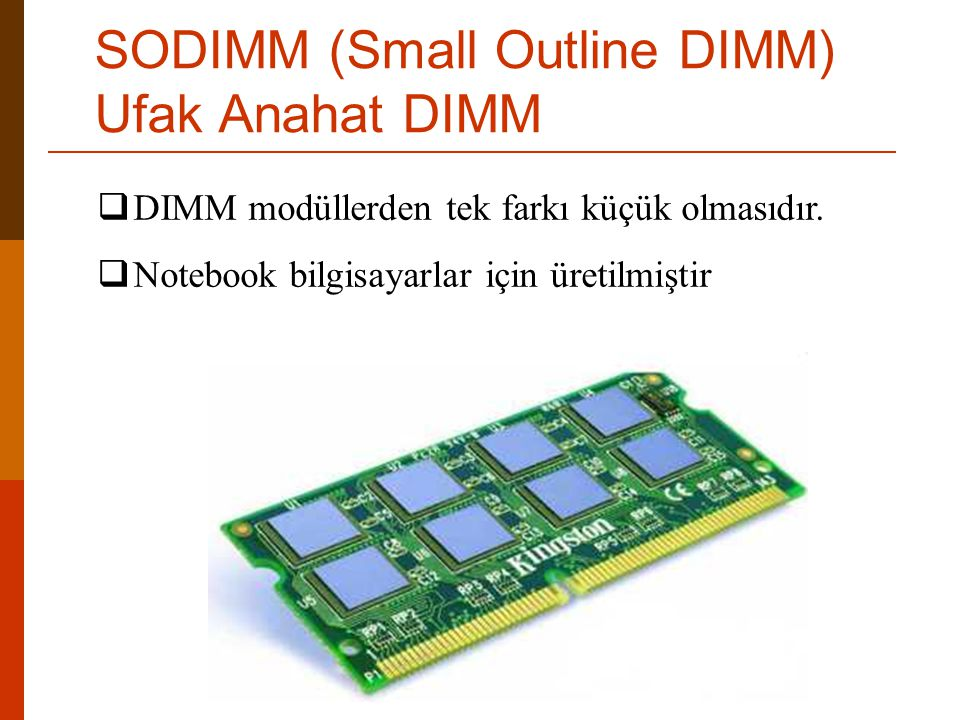 SODIMM (Small Outline DIMM) Ufak Anahat DIMM